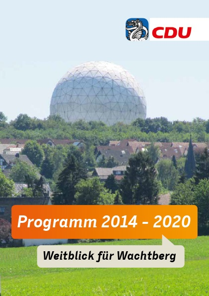 Programm der CDU-Ratsfraktion von 2014 bis 2020: Wir für Wachtberg - mit Herz, Vernunft und Weitblick.
