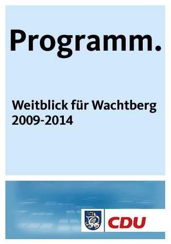 Programm der CDU-Ratsfraktion von 2009 bis 2014: Weitblick für Wachtberg.